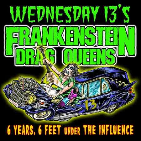 Frankenstein Drag Queens - 6 Years, 6 Feet Under the Influence
