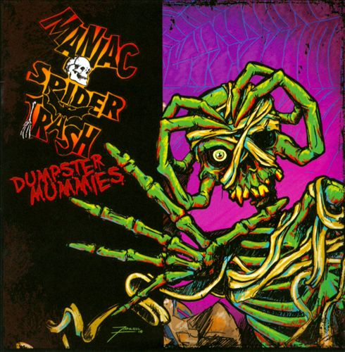MANIAC SPIDER TRASH - Dumpster Mummies