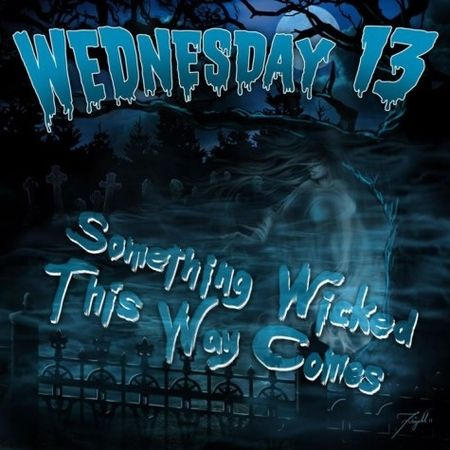 Wednesday 13 - Something Wicked This Way Comes - Single