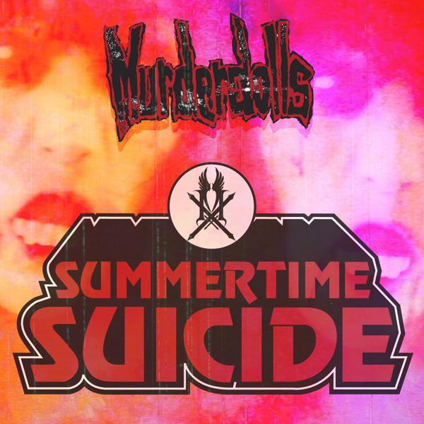Murderdolls - Summertime Suicide