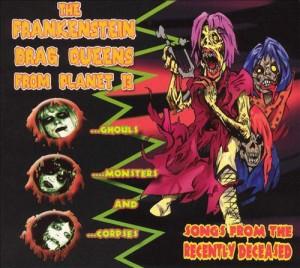 Frankenstein Drag Queens - Songs From the Recently Deceased