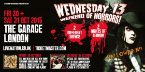 Wednesday 13 Weekend Of horrors - Halloween 2015