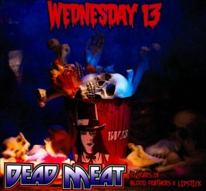 Wednesday 13 - Dead Meat: 10 Years of Blood, Feathers & Lipstick