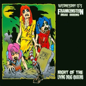 Frankenstein Drag Queens - Night of the Living Drag Queens