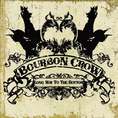 Bourbon Crow - Long Way to the Bottom