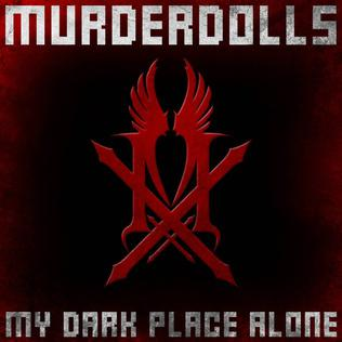 Murderdolls - My Dark Place Alone