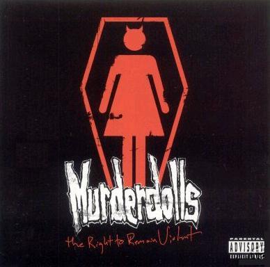 Murderdolls - Right to Remain Violent