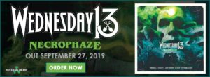 Wednesday 13 - Necrophaze coming September 27, 2019. Click to buy now!